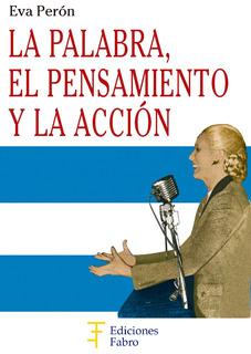 La Palabra, El Pensamiento Y La Acción. Ediciones Fabro