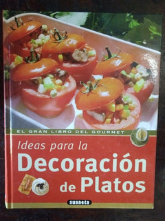El Gran Libro Del Gourmet Ideas Para La Decoración De Platos
