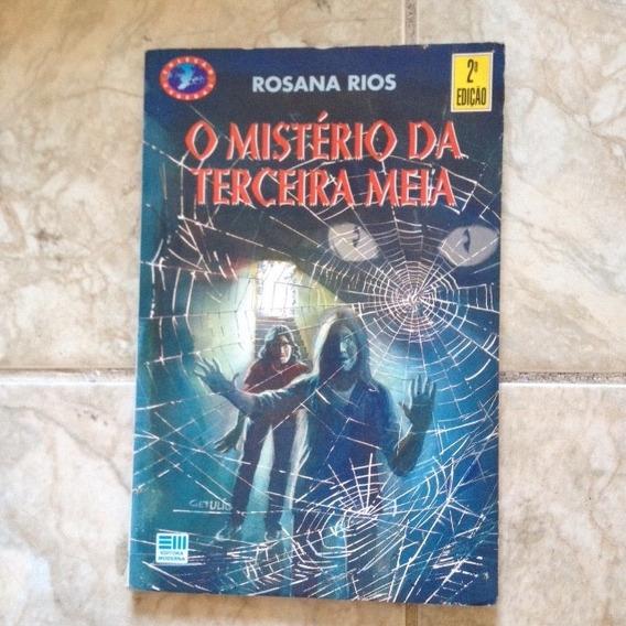 Livro O Mistério Da Terceira Meia - Rosana Rios 2ª Ed.