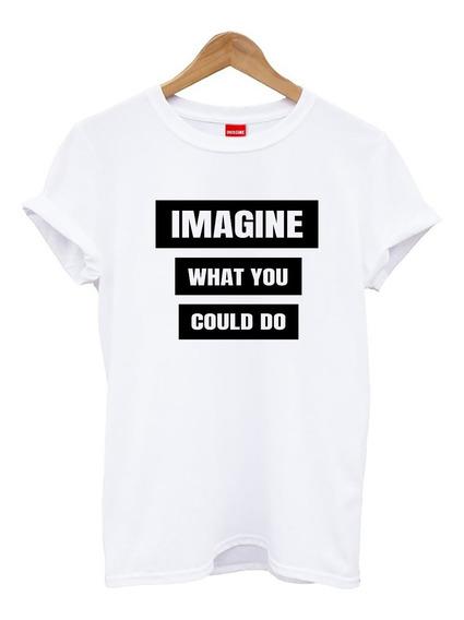Blusa Playera Camiseta Dama Imagine What You Do Elite #506
