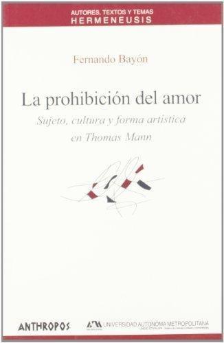 La Prohibición Del Amor, Fernando Bayon, Anthropos