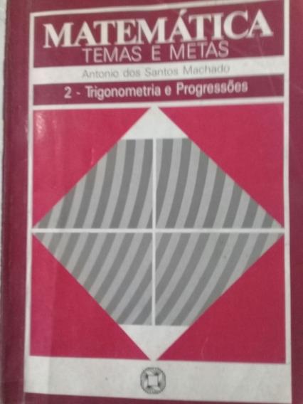 Matemática - Temas E Metas - 2 - Trigonometria E Progresões