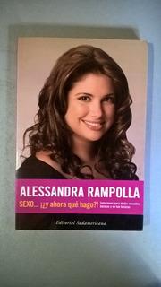Sexo ¿y Ahora Qué Hago? - Alessandra Rampolla
