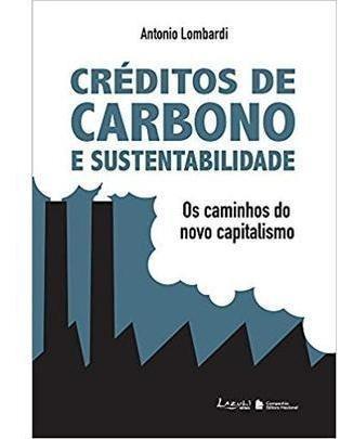 Créditos De Carbono E Sustentabilidade - Os Caminhos Do Nov
