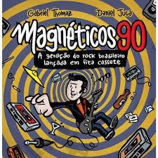 Livro Livro Magneticos 90 A Geração  Gabriel Thomaz - D