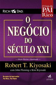 Livro Pai Rico O Negócio Do Século Xxi - T. Kiyosaki Robert