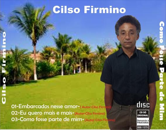 Cd -cilso Firmino -como Fosse Parte De Mim
