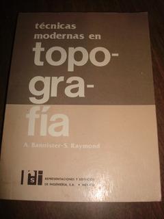 Técnicas Modernas En Topografía - A. Bannister/raymond (c4)