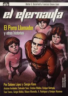 El Eternauta - Perro Llamador - Alcatena - Gilgamesh