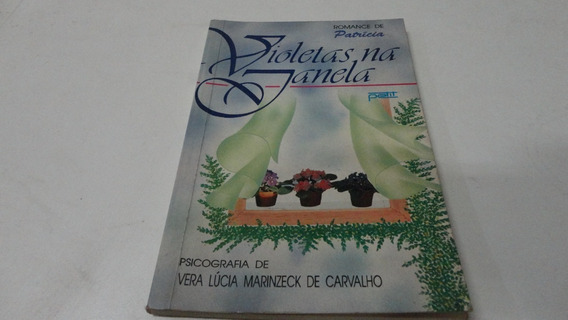 Livro Violetas Na Janela Vera Lucia Marinzeck