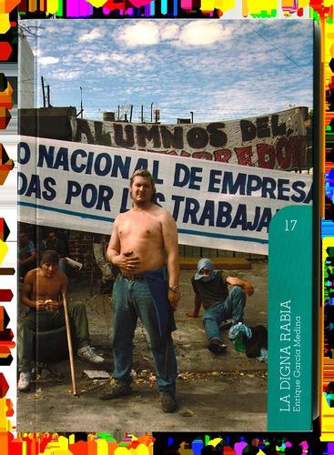 La Digna Rabia   De Enrique Garcia Medina (volumen 17)