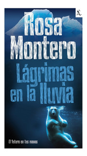 Lágrimas En La Lluvia De Rosa Montero - Seix Barral