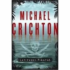 Livro Latitudes Piratas / Pirate Latitudes Crichton, Michael