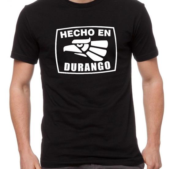 Playera Hecho En Durango Fiestas Patrias Mexico