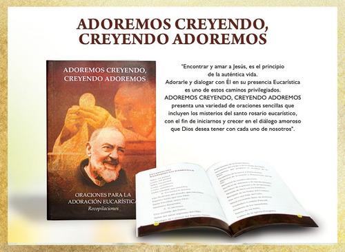 Imagen 1 de 2 de Adoremos Creyendo, Creyendo Adoremos Libro Oraciones + Reliq