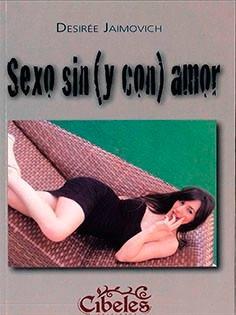 Sexo Sin Y Con Amor. Cibeles Ediciones