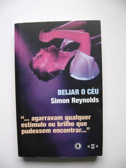 Livro Beijar O Céu Simon Reynolds