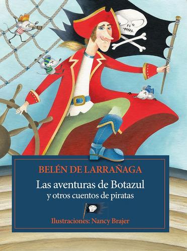 Las Aventuras De Botazul Y ... Tapa Blanda - Libro Infantil