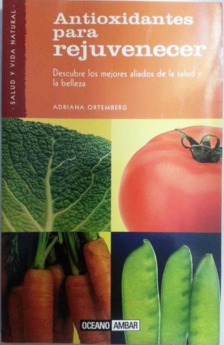 Antioxidantes Para Rejuvenecer- A. Ortemberg