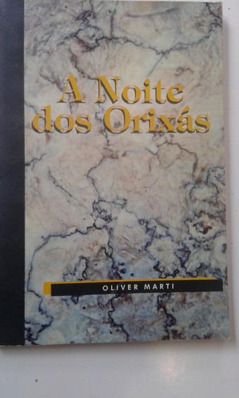 Livro - A Noite Dos Orixás - Oliver Marti