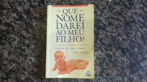 Livro - Que Nome Darei Ao Meu Filho?