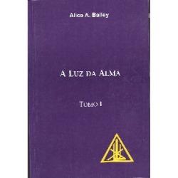 Luz Da Alma - 2 Volumes - Alice Bailey