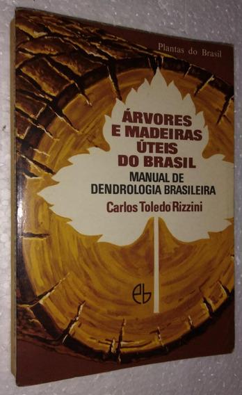 Árvores E Madeiras Úteis Do Brasil - Carlos Toledo Rizzini