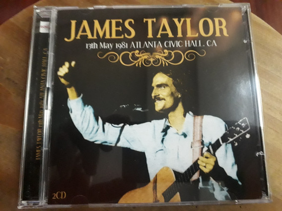 James Taylor (13th May 1981 Atlanta Civic...) Cd Duplo Raro
