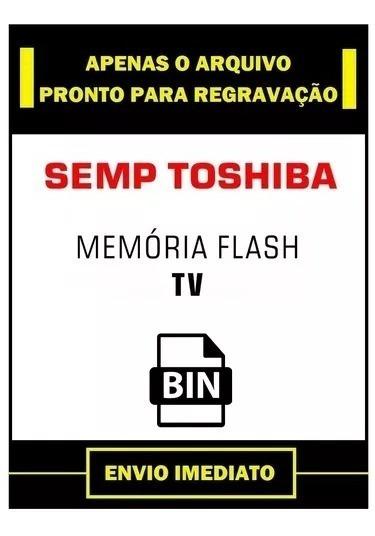 Arquivo Memoria Tv Semp Toshiba Dl3261(a)w Dl3261a