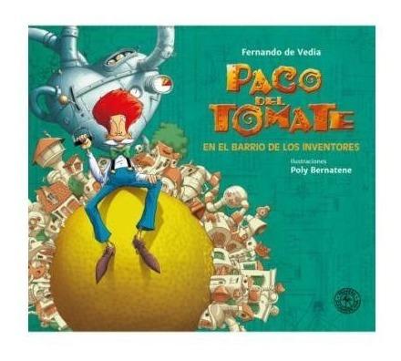 Imagen 1 de 2 de Libro Paco Del Tomate En El Barrio De Los Inventores