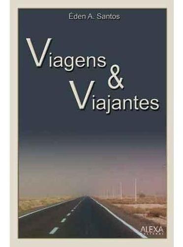 Viagens E Viajantes