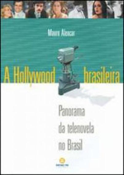 Hollywood Brasileira, A - Panorama Da Telenovela No Brasil