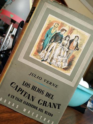 Imagen 1 de 1 de Julio Verne Los Hijos Del Capitan Grant O Un Viaje Alrededor