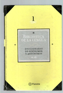 Diccionario De Sinonimos Y Antonimos Planeta. Tomo 1 A - H