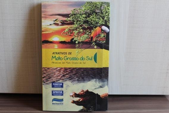 Livro Atrativos Do Mato Grosso Do Sul (achados)