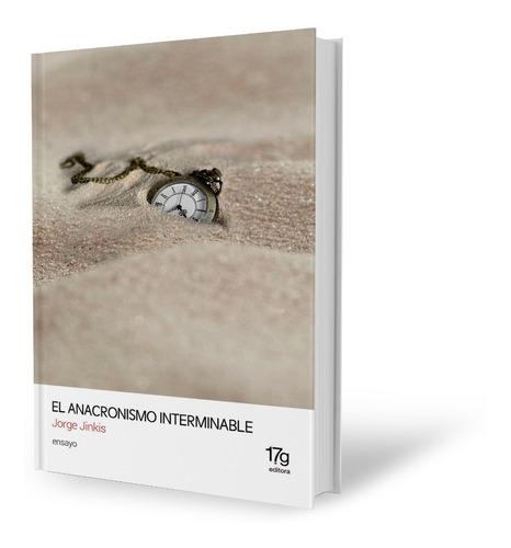 Jorge Jinkis / El Anacronismo Interminable