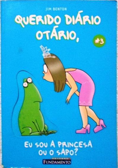 Querido Diário Otário 3 - Eu Sou A Princesa Ou O Sapo ?
