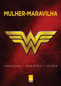 Livro Mulher-maravilha Amazona, Heroína, Ícone + Camisa