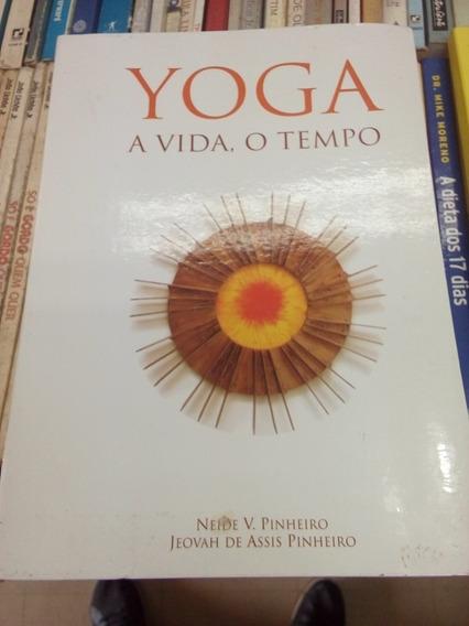 Yoga, A Vida, O Tempo Neide V. Pinheiro/jeovah A. Pinheiro #