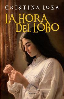 La Hora Del Lobo De Cristina Loza - Emecé