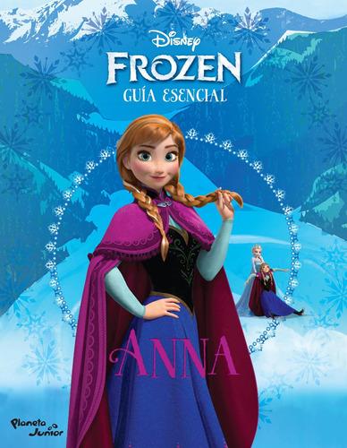 Imagen 1 de 3 de Guia Esencial De Anna De Disney - Planeta Junior