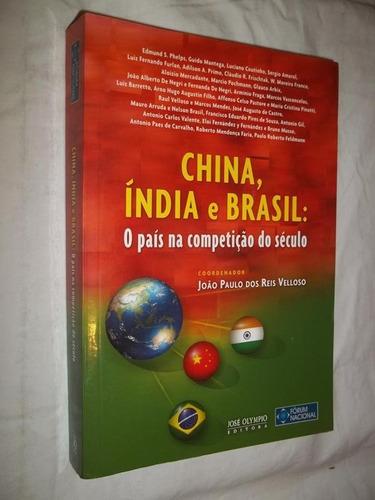 Livro China. Índia E Brasil: O País Na Competição Do Século