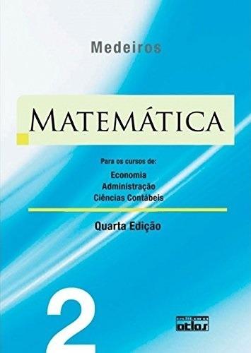 Matemática. P/os Cursos De Econ., Adm. E Ciênc.contá - Vol 2
