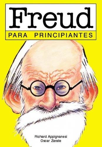 Imagen 1 de 2 de Libro - Freud - Para Principiantes 1 - Appignanesi - Zarate