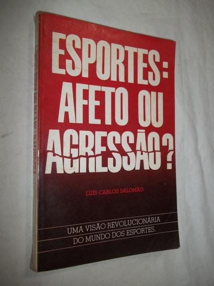 Livro - Esportes Afeto Ou Agressão? - Luis Carlos Salomão