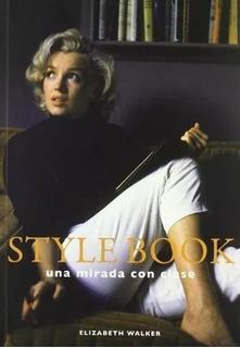 Style Book Una Mirada Con Clase - Elizabeth Walker (nuevo)