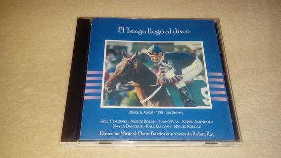 El Tango Llegó Al Disco Cd (córdoba, Rolán, Vivas, Danchuk)