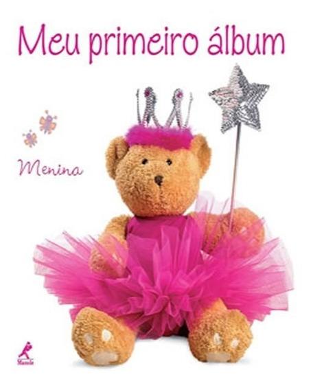 Meu Primeiro Album - Menina Editora Manole