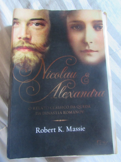 Livro: Nicolau & Alexandra - Robert K. Massie