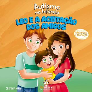 Livro Autismo Na Infância Leo E A Aceitação Dos Amigos